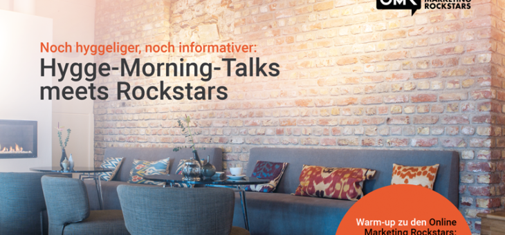 Hygge-Morning-Talks meets Rockstars